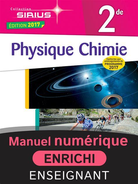 physique chimie 2de sirius physique chimie sirius 2de manuel num 233 rique enrichi enseignant a t 233 l 233 charger a consulter en