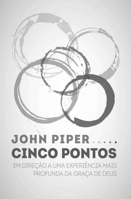 Cinco Pontos – John Piper | Le Livros