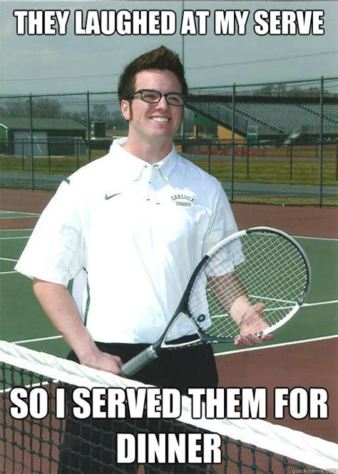 Tenis Meme - 20 most funny tennis pictures