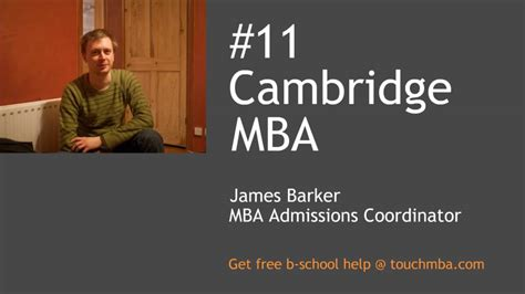 Cambridge Mba Program by Cambridge Mba Admissions With Mr Barker