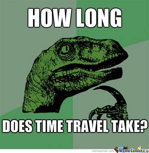 Time Travel Meme - time travel by recyclebin meme center
