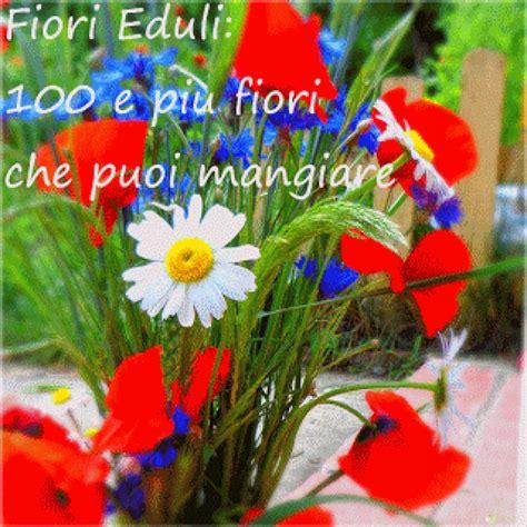 fiori eduli elenco fiori commestibili elenco completo dei fiori eduli