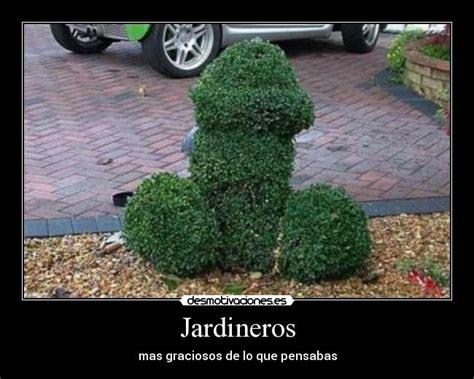 imagenes graciosas de jardineros im 225 genes y carteles de jardineros desmotivaciones
