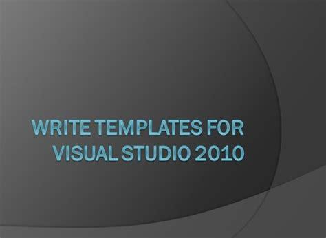 templates for visual studio 2010 write templates for visual studio 2010 codeproject
