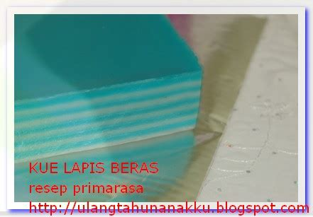 Beras Anak Lanang it all started with his birthday kue lapis beras