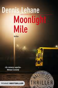 libro moonlight mile moonlight mile di dennis lehane libri il battello a vapore