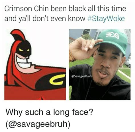 Such Meme - crimson chin been black all this time and ya ll don t even