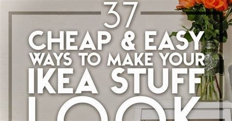 37 cheap and easy ways to make your ikea stuff look expensive 37 cheap and easy ways to make your ikea stuff look