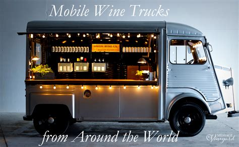 mobile truck mobile wine bar trucks from around the world mobile