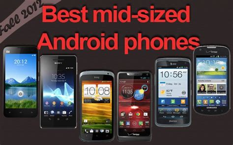 best android phone right now best medium sized android smartphones for fall 2012