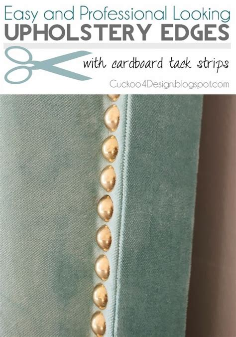 Upholstery Cardboard Tack Strips by The World S Catalog Of Ideas