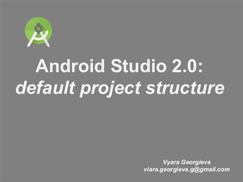 android studio 2 0 android studio 2 0 default project structure