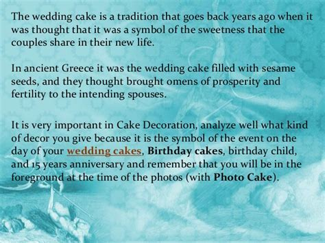 The Wedding cakes was a symbol of the sweetness that the