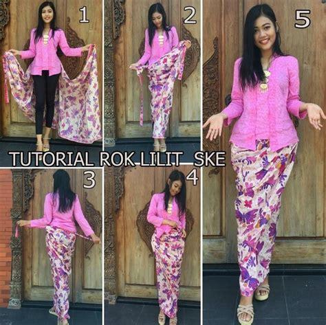 tutorial memakai kain batik 100 gambar wanita memakai kain batik dengan tutorial