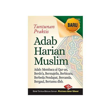 Fadhil Agency Fiqih Pengobatan Islami saku tuntunan praktis adab harian muslim al manshuroh