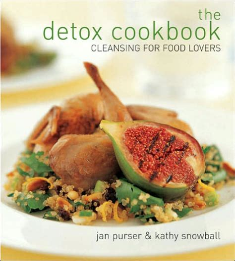 The Detox Cookbook by The Detox Cookbook Cleansing For Food By Jan