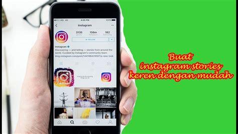membuat video instagram keren cara membuat instagram stories keren dengan mudah youtube