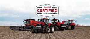 Be certain be certified see our late model case ih equipment