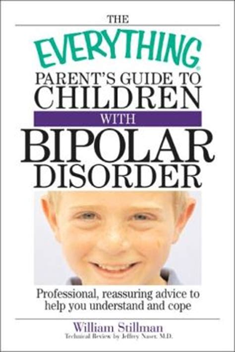 lifeline a parent s guide to coping with a child s serious or threatening issue books the everything parent s guide to children with bipolar