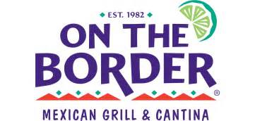 On The Border Nearest Mexican Restaurant On The Border Mexican Food