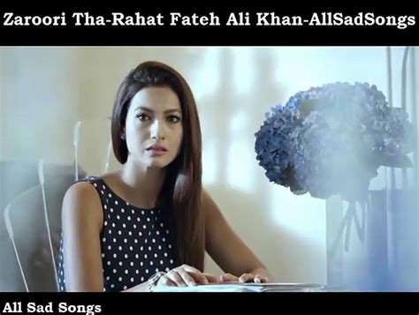 full hd video zaroori tha zaroori tha rahat fateh ali khan full hd song all sad
