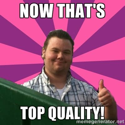 High Quality Meme Generator - quality memes 28 images high quality meme osugame