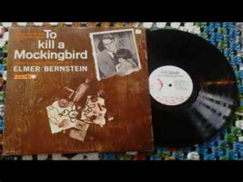 to kill a mockingbird theme song youtube to kill a mockingbird full album by elmer bernstein youtube