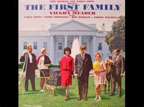 the first family vaughn meader the first family vol 1 part 1 5 youtube