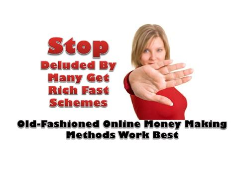 Money Making Schemes Online - stop deluded by many get rich fast schemes old fashioned online mon
