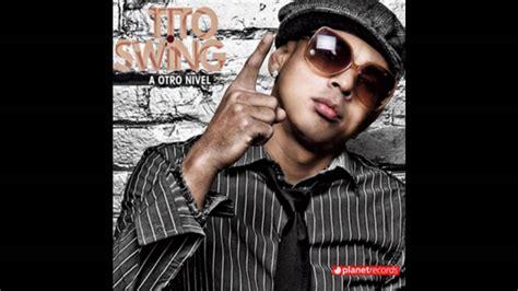 tito swing tito swing el huevo new 2010 hd youtube