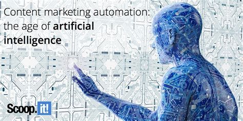 the sentient machine the coming age of artificial intelligence books content marketing automation the age of artificial