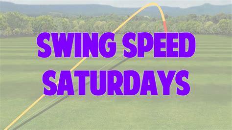 swing speed swing speed saturdays vault top speed golf