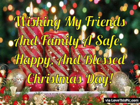 wishing  friends  family  safe happy  blessed christmas day pictures