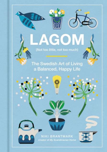 lagom the swedish art lagom not too little not too much the swedish art of