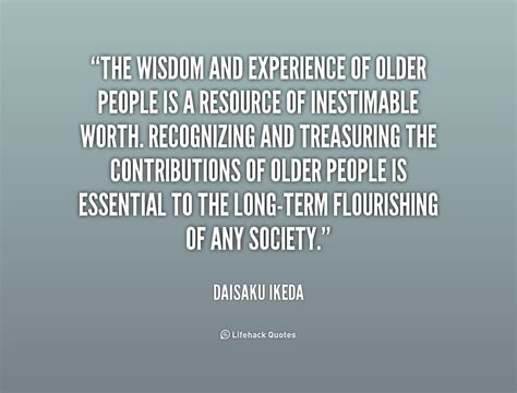 The Wisdom Of Some by Wisdom Quotes About The Elderly Quotesgram