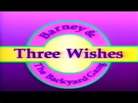 barney and the backyard gang three wishes barney the backyard gang three wishes custom intro agaclip make your video clips