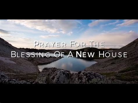 how to bless a house prayer for the blessing of a new house hd youtube