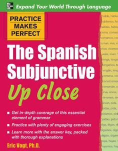 libro practice makes perfect spanish spanish subjunctive when talking about something that might or might not happen a special