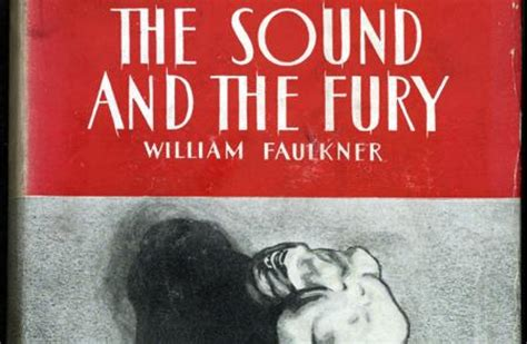 William Faulkner Yhe Sound And The Fury faulkner s the sound and the fury the fragmentation of