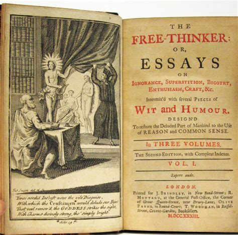 Ignorance Essay by The Free Thinker Or Essays On Ignorance Superstition Bigotry Enthusiasm Craft Intermixed