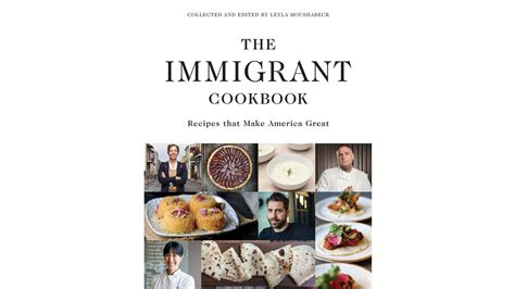 quot the immigrant cookbook recipes that make america great