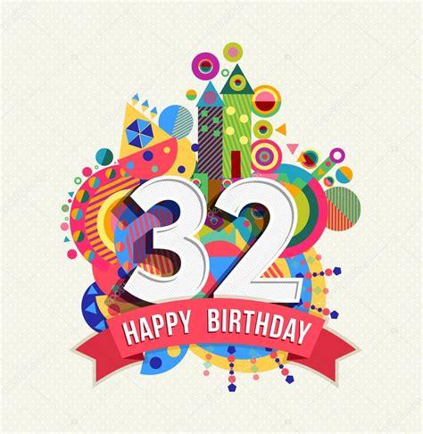 4 aos para 32 feliz cumplea 241 os 32 a 241 os tarjeta de felicitaci 243 n poster color archivo im 225 genes vectoriales