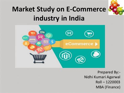 Mba In E Business In India by Basic Market Study On E Commerce Industry In India