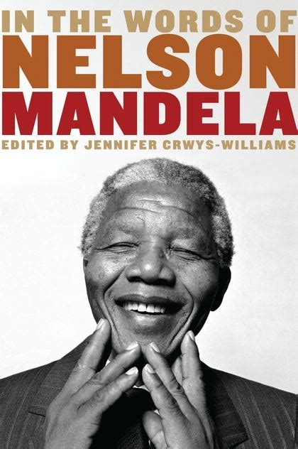autobiography of nelson mandela book in the words of nelson mandela jennifer crwys williams