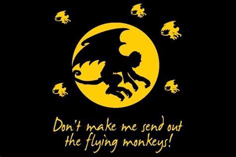 Flying Monkeys Meme - don t make me send out the flying monkeys
