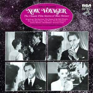 theme music now voyager now voyager the classic film scores of max steiner
