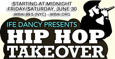 The Hip Hop Takeover the hip hop takeover on wbai starts friday june 29
