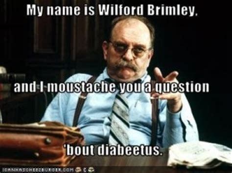 Diabetes Meme Wilford Brimley - wilford brimley quotes quotesgram