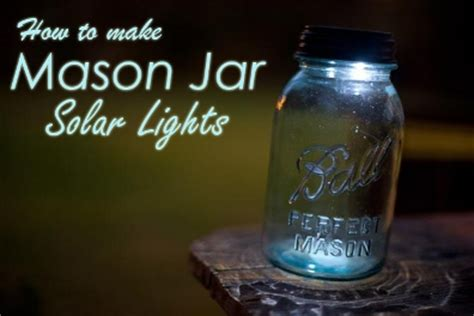 How To Make Solar Jar Lights How To Make Jar Solar Lights