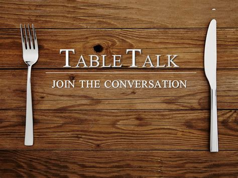 talk of the table table talk lafayette church of christ
